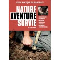 Nature, Aventure, Survie, guide pratique du Bushcraft