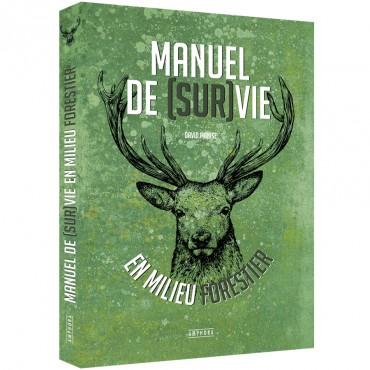 Manuel de (sur)vie en milieu forestier
